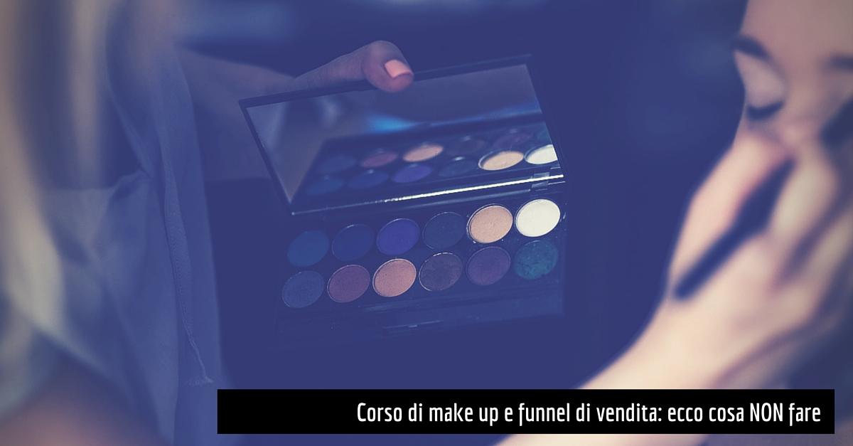 Funnel di vendita e corso di make up: ecco cosa NON fare