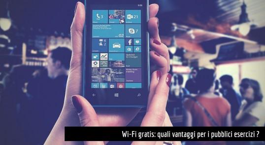 Wi-fi gratis quali vantaggi per i pubblici esercizi