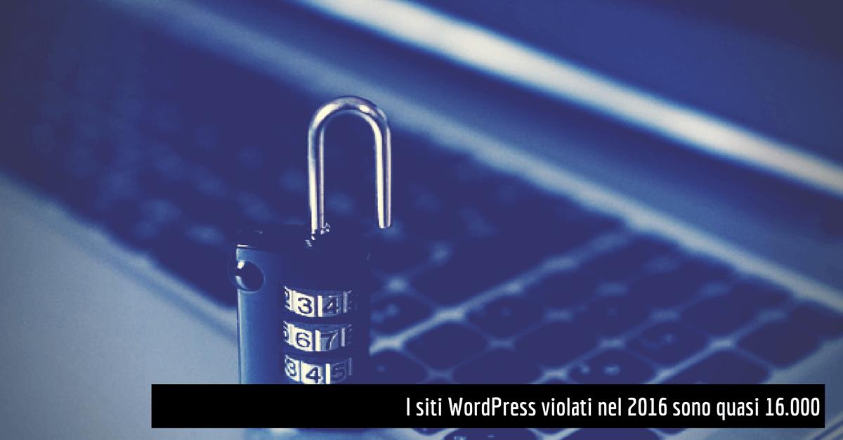 siti wordpress violati nel 2016 sono quasi 16000