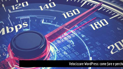 velocizzare wordpress come fare e perché