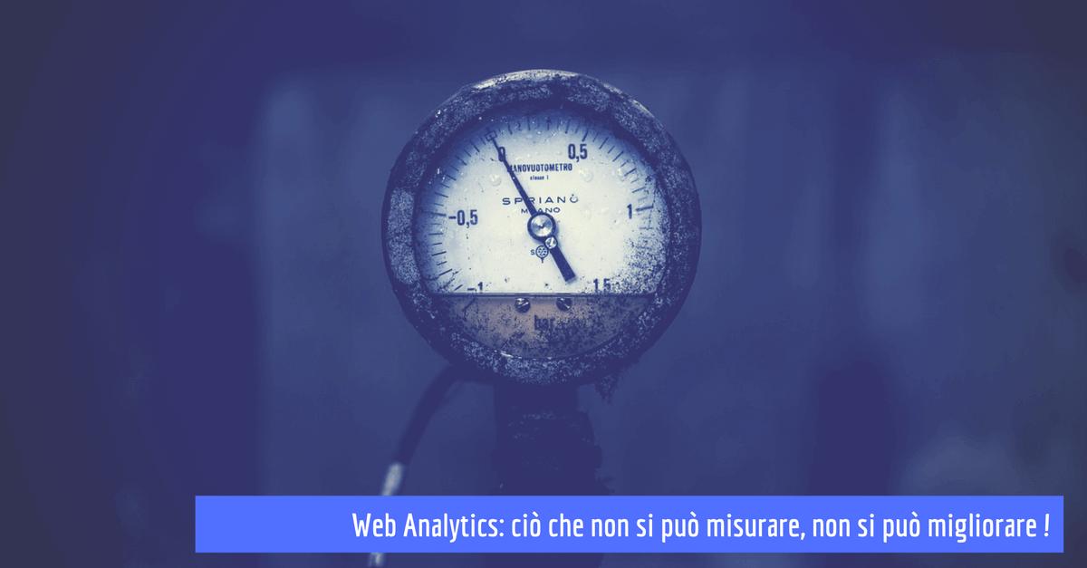 web analytics ciò che non si può misurare non si può migliorare